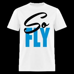 So Fly Tee - Men's T-Shirt