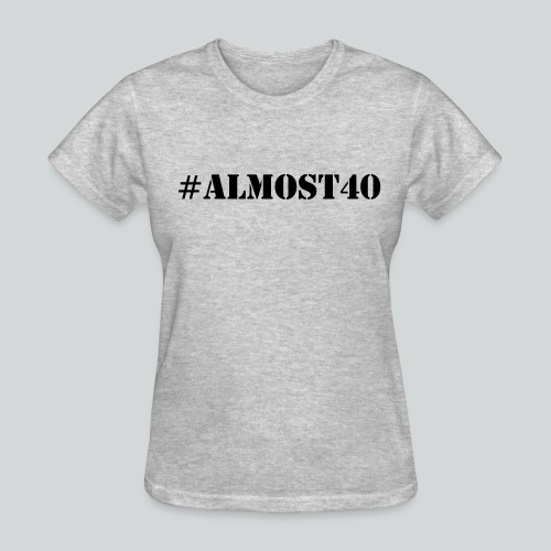 Almost40 - Women's T-Shirt