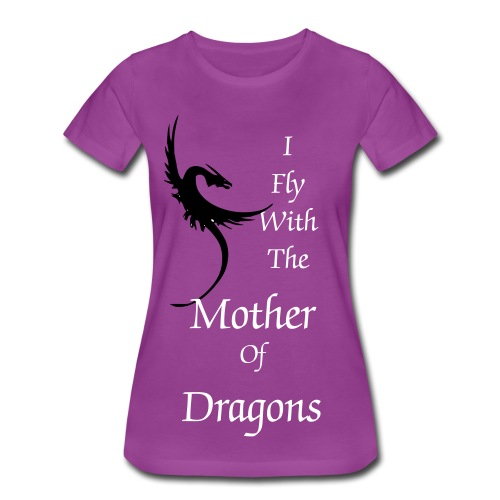 I Fly With The Mother Of Dragons limited tee - Women's Premium T-Shirt