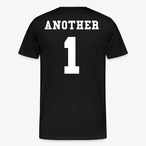 Another One T-Shirt - Men's Premium T-Shirt