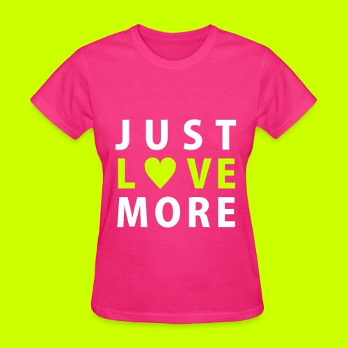 Just Love More Women's Tee in Hot Pink - Women's T-Shirt