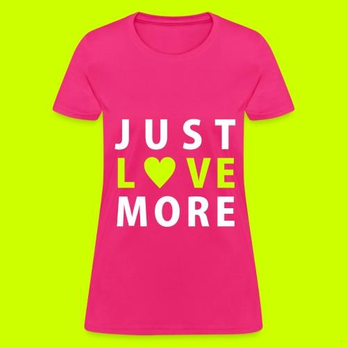 Just Love More Women's Tee in Hot Pink - Women's T-Shirt
