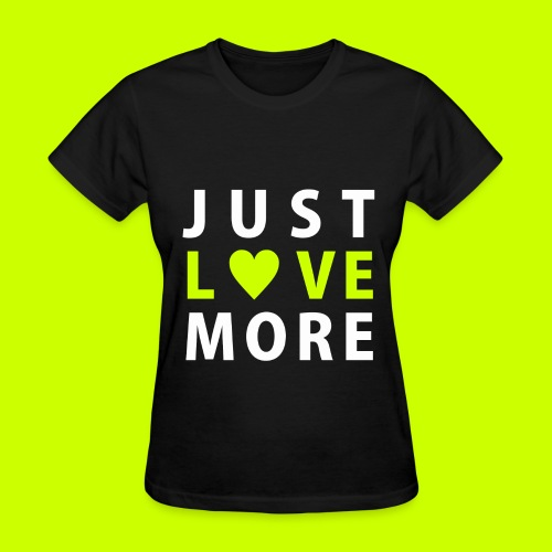 Just Love More Women's Tee in Black - Women's T-Shirt