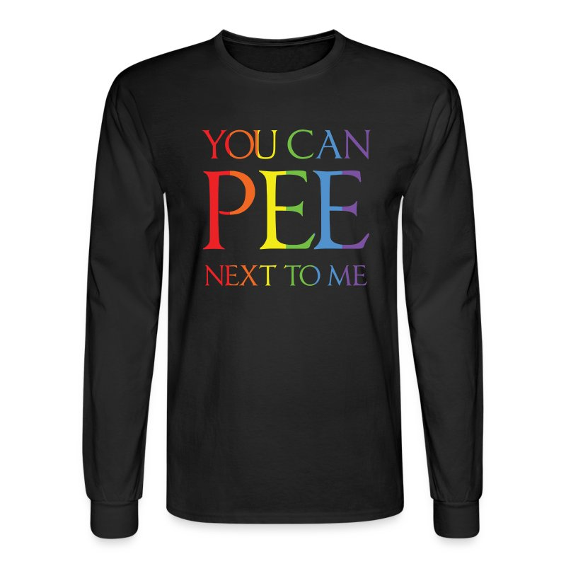 You Can Pee Next To Me T Shirt Spreadshirt