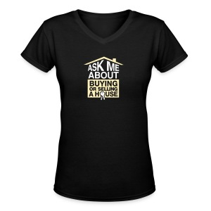 Ask Me About Buying or Selling A House - Women's V-Neck T-Shirt