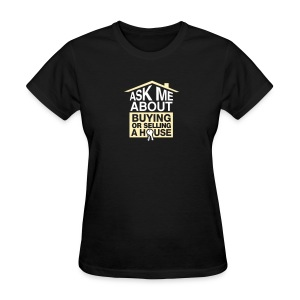 Ask Me About Buying or Selling A House - Women's T-Shirt