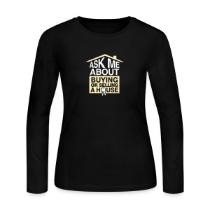 Ask Me About Buying or Selling A House - Women's Long Sleeve Jersey T-Shirt