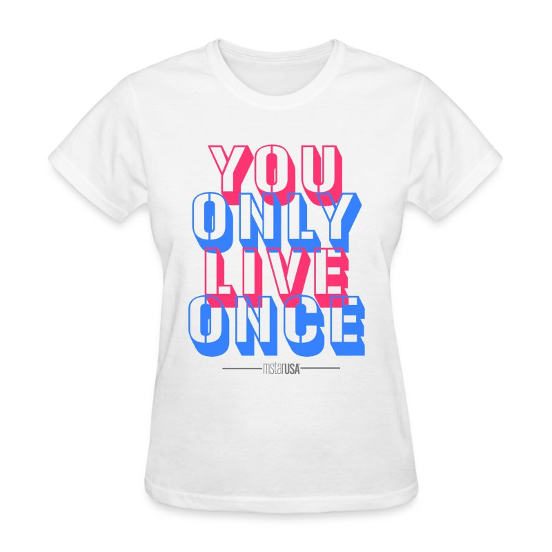 you only live once t shirt spreadshirt. Black Bedroom Furniture Sets. Home Design Ideas