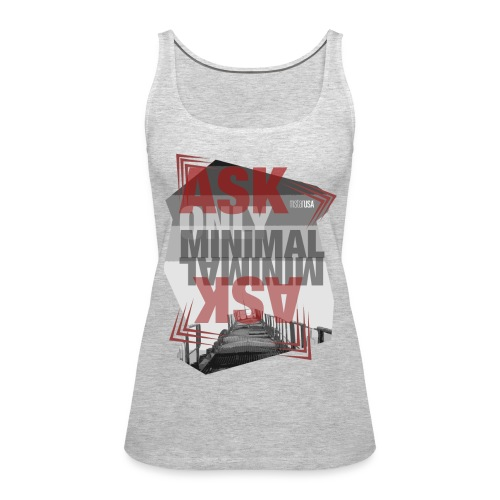 Ask Only Minimal - Women's Premium Tank Top