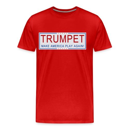 TRUMPET - Make America Play Again! - Men's Premium T-Shirt