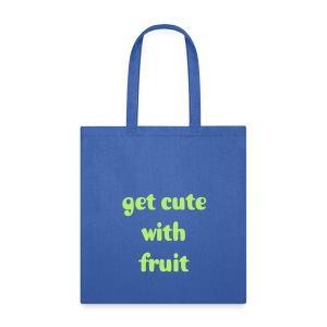 Get Cute with Fruit - Tote Bag