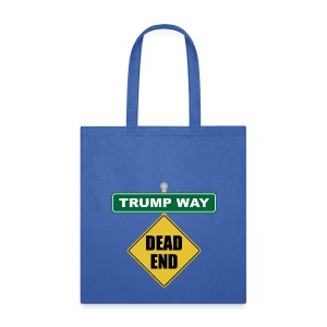 Anti-Trump Dead End - Tote Bag