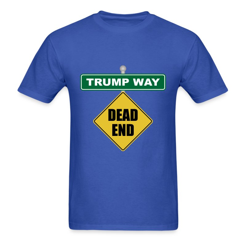 Anti-Trump Dead End - Men's T-Shirt