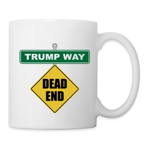 Anti-Trump Dead End - Coffee/Tea Mug
