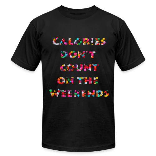 Calories don't count on the weekends Candy edition Slim Fit Men - Men's  Jersey T-Shirt