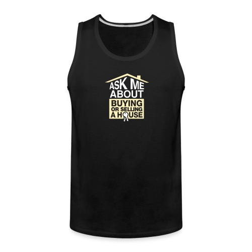 Ask Me About Buying or Selling A House - Men's Premium Tank