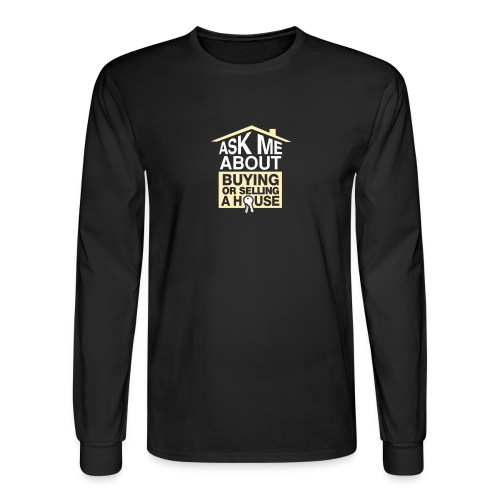 Ask Me About Buying or Selling A House - Men's Long Sleeve T-Shirt