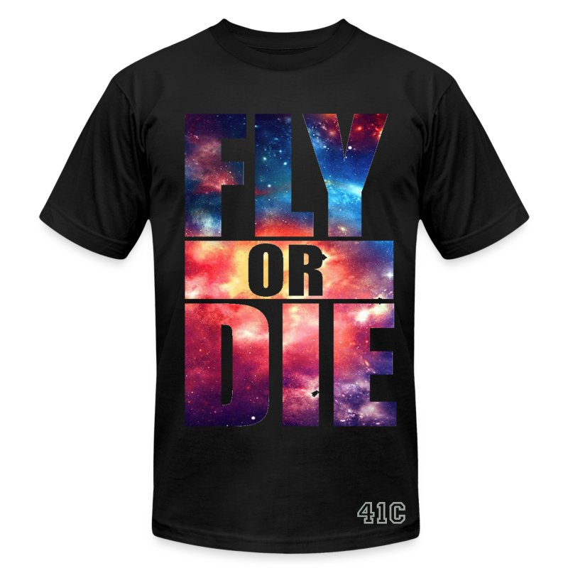 Fly or Die: cool hipster art swag quotes awesome - Men's T-Shirt by American Apparel
