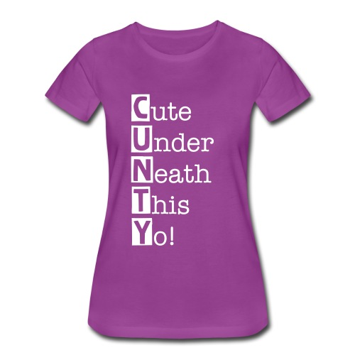 Cute Under Neath This Yo! (plus size) - Women's Premium T-Shirt