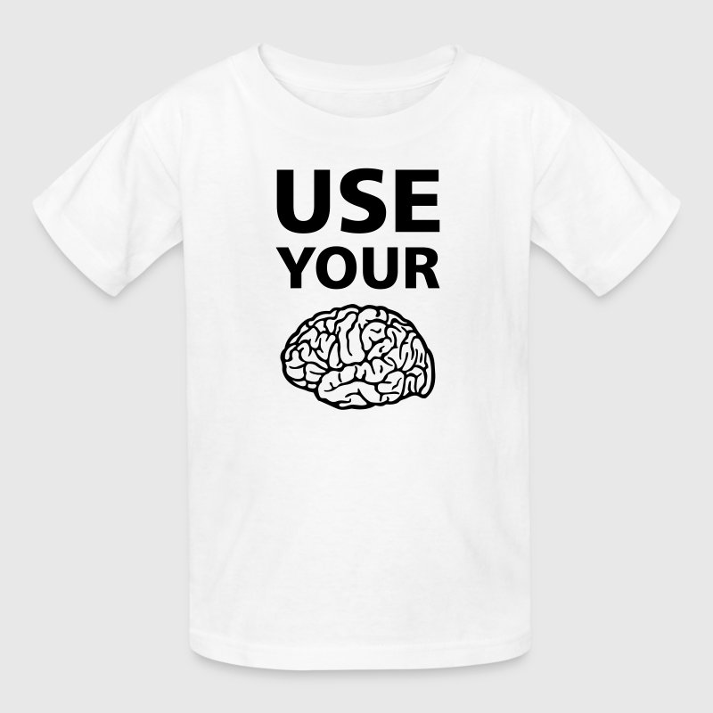 Use Your Brain Funny Statement / Slogan Kids' Shirts - Kids' T-Shirt