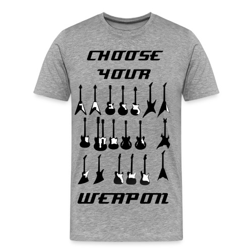 Choose Your Weapon - Guitar  - Men's Premium T-Shirt