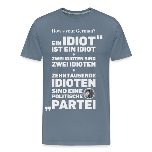 Ten thousand Idiots - Men's Premium T-Shirt