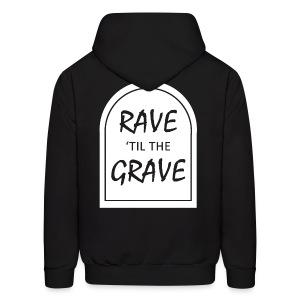 Rave 'til the Grave Men's Hoodie - Men's Hoodie