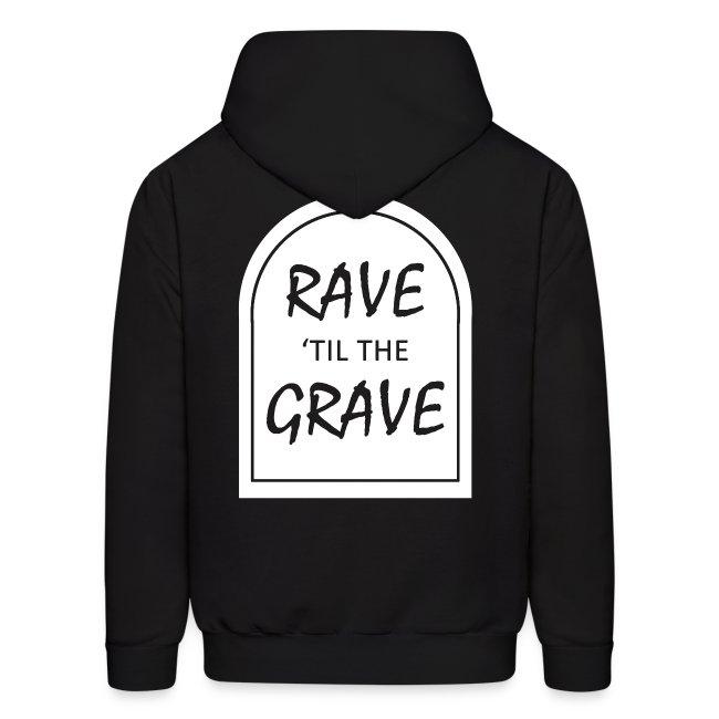 Rave 'til the Grave Men's Hoodie