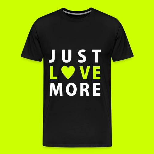 Just Love More - More to Love Sizes - Men's Premium T-Shirt