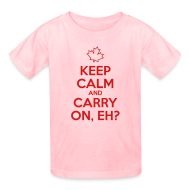 Kids' Shirts ~ Kids' T-Shirt ~ Keep Calm and Carry On, Eh
