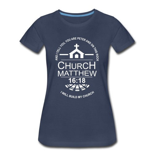 Matthew 16:18 Women - Women's Premium T-Shirt