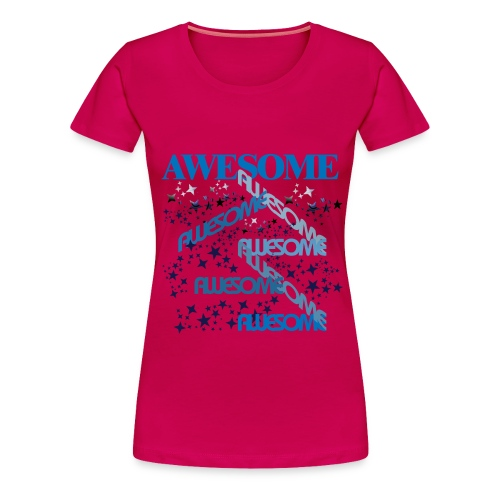 AWESOME - Women's Premium T-Shirt