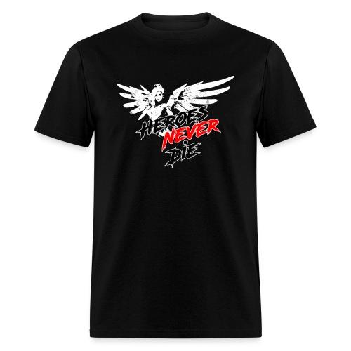 Heroes Never Die! - Men's T-Shirt