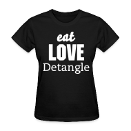 T-Shirts ~ Women's T-Shirt ~ Eat Love Detangle