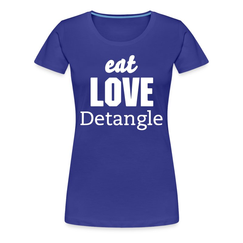 Eat Love Detangle - Women's Premium T-Shirt