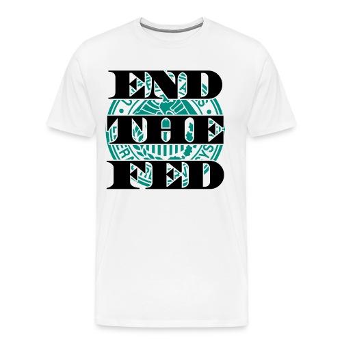 End The Fed Tee - Men's Premium T-Shirt