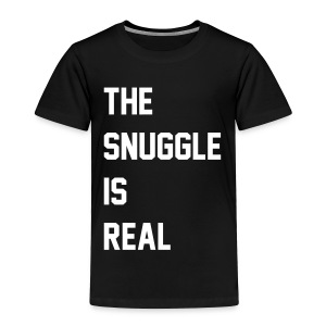 The Snuggle is Real - Toddler Premium T-Shirt