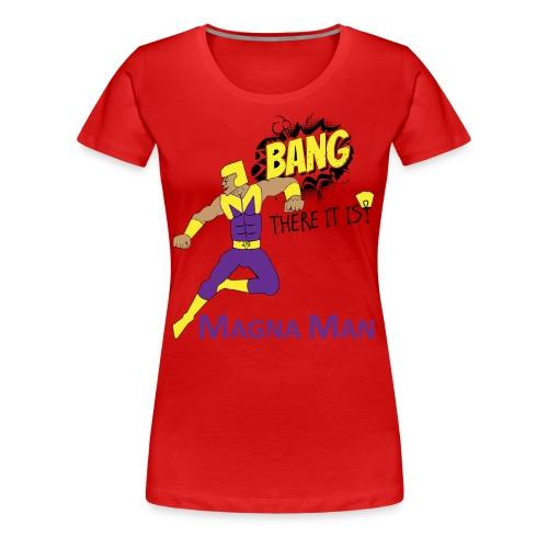 Magna Man Bang Women's T-shirt - Women's Premium T-Shirt