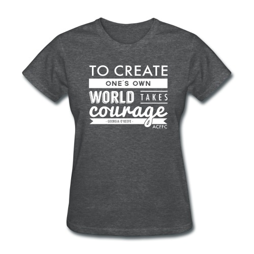 Courage - Women's T-Shirt
