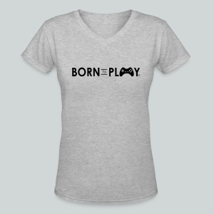 Born to play GamefulHeroes Women's V-Neck T-Shirt  - Women's V-Neck T-Shirt