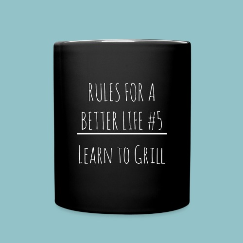 Rules for a Better Life #5 - Learn to Grill Mug - Full Color Mug