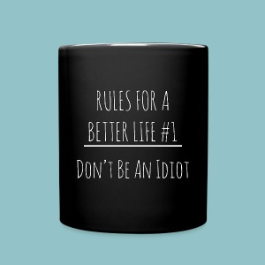 Rules for a Better Life #1 - Don't Be an Idiot Mug - Full Color Mug
