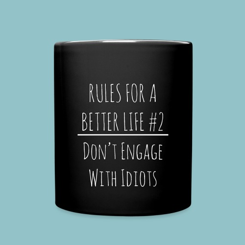 Rules for a Better Life #2 - Don't Engage With Idiots Mug - Full Color Mug