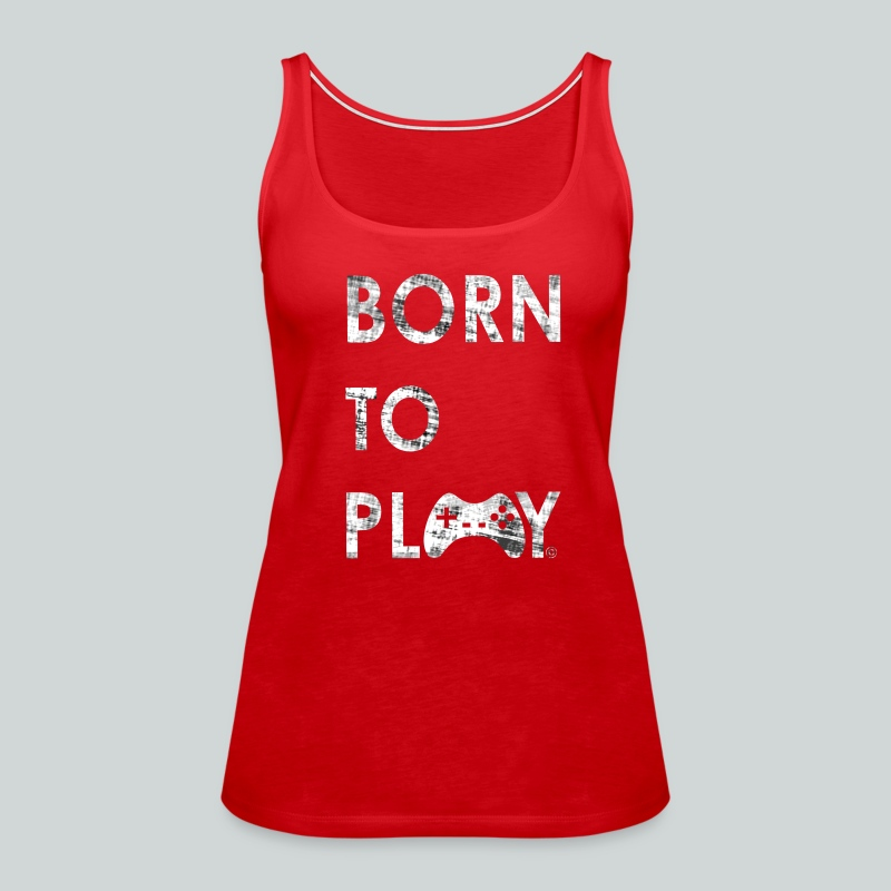 Born to play GamefulHeroes Women's Premium Tank Top - Women's Premium Tank Top