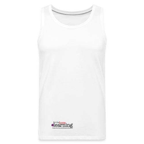 For the Love of Learning 100% cotton vest - men - Men's Premium Tank