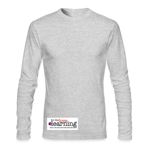 For the Love of Learning 100% cotton long sleeve t-shirt - men - Men's Long Sleeve T-Shirt by Next Level