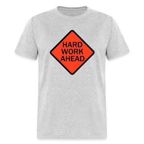 Hard Work Ahead - Men's T-Shirt
