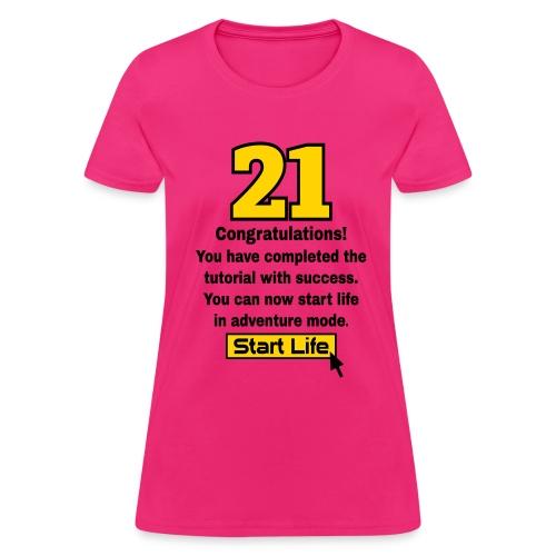 Start Life 21st birthday t-shirt - Women's T-Shirt