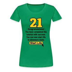 Start Life 21st birthday t-shirt - Women's Premium T-Shirt