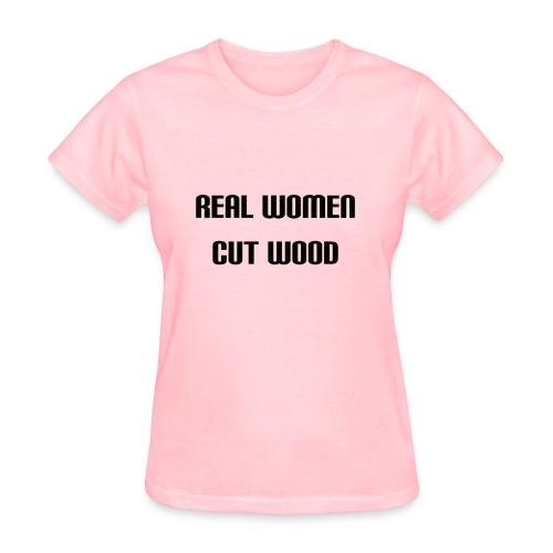 Real Women Cut Wood - Women's T-Shirt